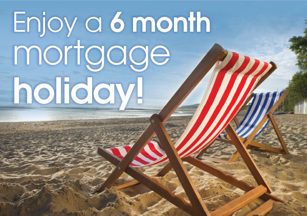 Enjoy a 6 month mortgage holiday